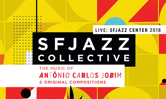 SFJAZZ Collective CD 'Music of Antônio Carlos Jobim'