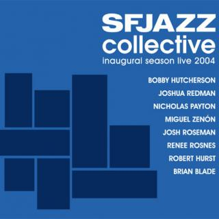 SFJAZZ Collective CD: Live 2004 Inaugural Concert Tour