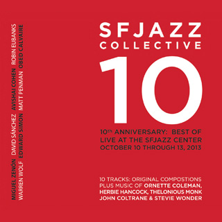 SFJAZZ Collective 10 CD: Best of · Live at SFJAZZ Center