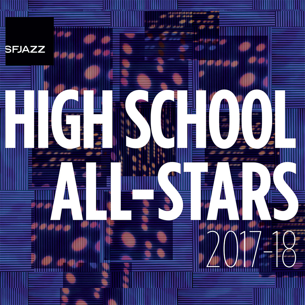 SFJAZZ High School All-Stars 2017-18