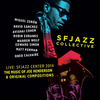 SFJAZZ Collective CD: Live at SFJAZZ Center 2014